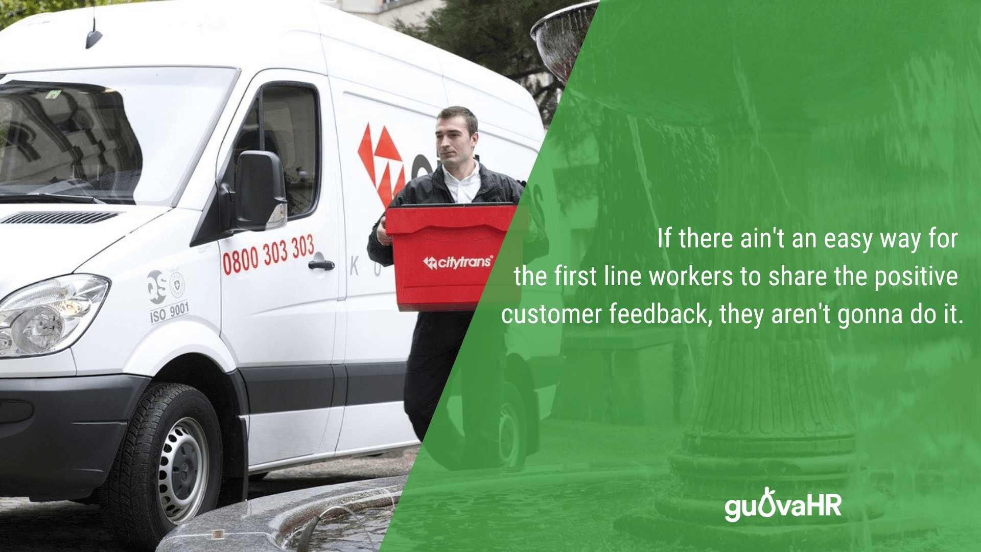 """Courier delivering a big parcel and an internal communication problem quote saying """"If there ain't an easy way for the first line workers to share the positive customer feedback, they aren't gonna do it."""""""